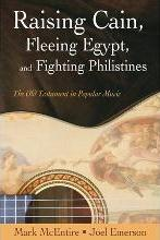 Raising Cain, Fleeing Egypt and Fighting Philistines