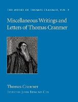 Miscellaneous Writings and Letters of Thomas Cranmer