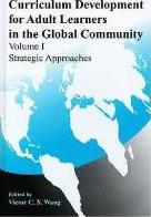 Curriculum Development for Adult Learners in the Global Community: Strategic Approaches v. 1
