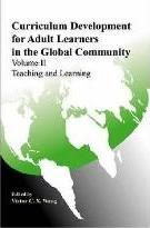 Curriculum Development for Adult Learners in the Global Community: Teaching and Learning v. 2