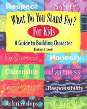 What Do You Stand For?: For Kids