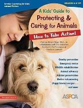 A Kids' Guide to Protecting and Caring for Animals