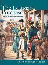 The Louisiana Purchase  A Historical and Geographical Encyclopedia