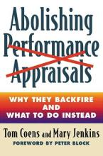 Abolishing Performance Appraisals - Why They Backfire and What to Do Instead