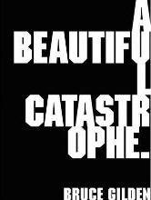 A Beautiful Catastrophe