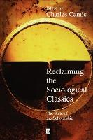 Reclaiming the Sociological Classics