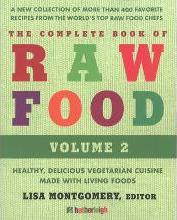 The Complete Book of Raw Food: Volume 2