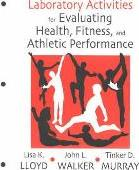 Laboratory Activities for Evaluating Health, Fitness and Athletic Performance