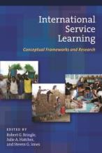 International Service Learning: Conceptual Frameworks and Research v. 1