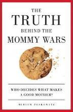 The Truth Behind the Mommy Wars