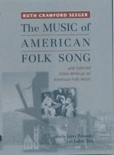 The Music of American Folk Song and Selected Other Writings on American Folk Music