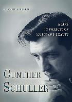 Gunther Schuller - A Life in Pursuit of Music and Beauty