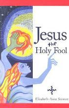 Jesus, the Holy Fool