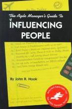 The Agile Manager's Guide to Influencing People