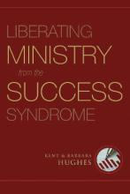 Liberating Ministry from the Success Syndrome