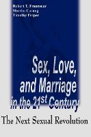 Sex, Love, and Marriage in the 21st Century