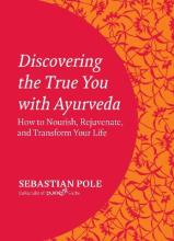 Discovering the True You with Ayurveda