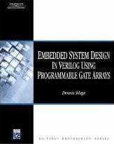 Embedded Systems Design in Verilog Using Programmable Gate Arrays