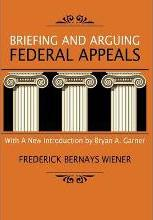 Briefing and Arguing Federal Appeals