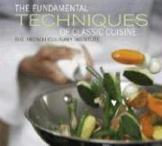 The Fundamental Techniques of Classic Cuisine