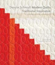 Denyse Schmidt: Modern Quilts, Traditional Inspiration