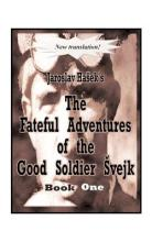 The Fateful Adventures of the Good Soldier Svejk During the World War: Bk. 1