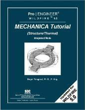 Pro/Engineer Wildfire 5.0 Mechanica Tutorial (Structure/Thermal)