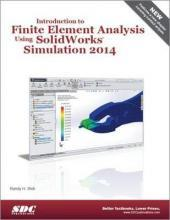 Introduction to Finite Element Analysis Using Solidworks Simulation 2014