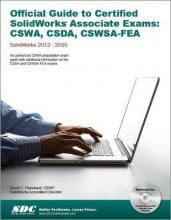 Official Guide to Certified SOLIDWORKS Associate Exams: CSWA, CSDA, CSWSA -FEA 2012-2015