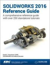 SOLIDWORKS 2016 Reference Guide (Including unique access code)