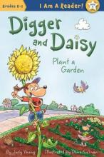 Digger and Daisy Plant a Garden