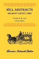 Will Abstracts, Belmont County, Ohio, Vols. A, B, and C (1810-1827)