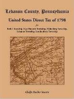 Lebanon County, Pennsylvania, United States Direct Tax of 1798 for the Bethel Township, East Hanover Township, Heidelberg Township, Lebanon Township,