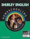 Shurley English Homeschooling Level 3: Grammar Composition: Teacher's Manual (Book w/audio CD)