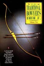 The Traditional Bowyer's Bible: v. 2