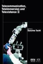 Telecommunication, Teleimmersion and Telexistence II