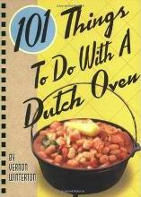 101 Things to Do with a Dutch Oven