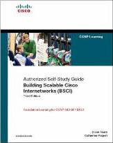 Building Scalable Cisco Internetworks (BSCI): Authorized Self-study Guide