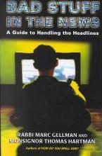 Bad Stuff in the News a Guide to Handling the Headlines