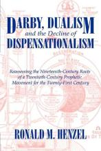 Darby, Dualism, and the Decline of Dispensationalism