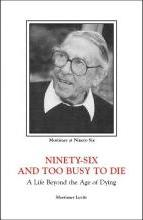 Ninety-six and Too Busy to Die