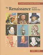 Great Lives From History: The Renaissance & Early Modern Era