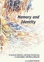 Memory and Identity in Ancient Judaism and Early Christianity