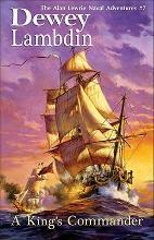 A King's Commander: Alan Lewrie Naval Adventures Bk. 7