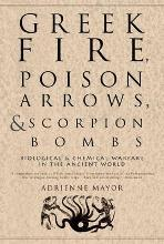 Greek Fire, Poison Arrows, and Scorpion Bombs