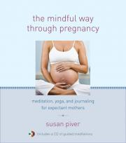 The Mindful Way Through Pregnancy