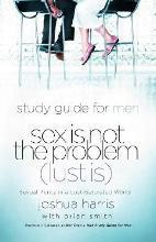 Sex is not the Problem (Lust Is) Study Guide