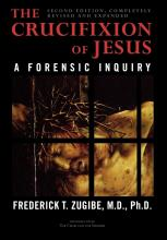 The Crucifixion of Jesus, Completely Revised and Expanded