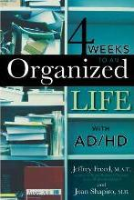 4 Weeks to an Organized Life with A.D.D.