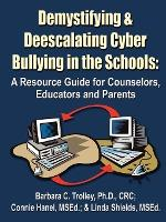 Demystifying and Deescalating Cyber Bullying in the Schools